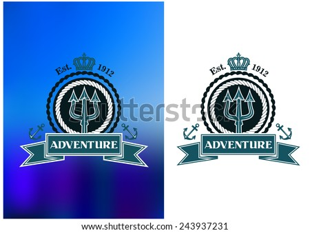 Nautical heraldic emblem with trident, rope frame, royal crown, anchors and adventure ribbon - stock vector