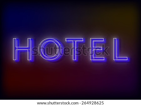 Neon hotel. Hotel neon sign, design for your business. Bright attracts the attention of a luminous sign saying - Hotel. Glowing Hotel . EPS10 vector image. - stock vector