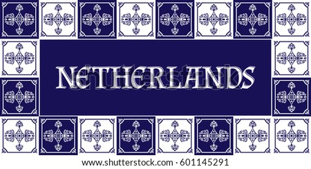 Netherlands travel banner vector. Tourism typography design with delft tiles pattern frame.