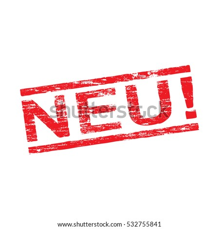 Neu, new grungy distressed rubber stamp vector illustration