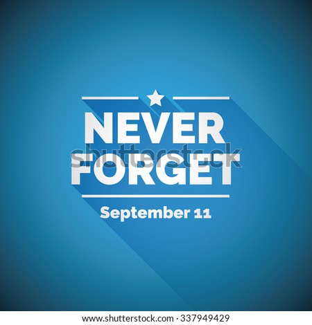 Never forget 9/11 concept - stock vector