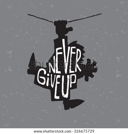 never give up. motivating cartoon picture. - stock vector
