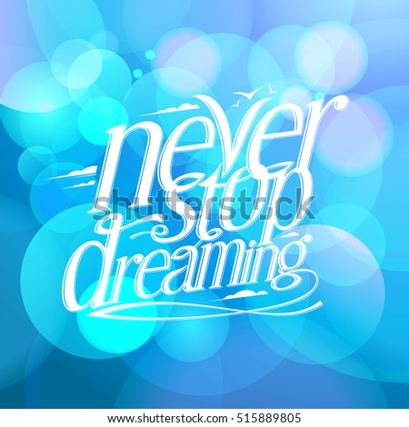 Never stop dreaming blue background quote card