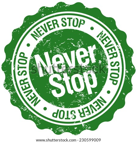 never stop stamp - stock vector