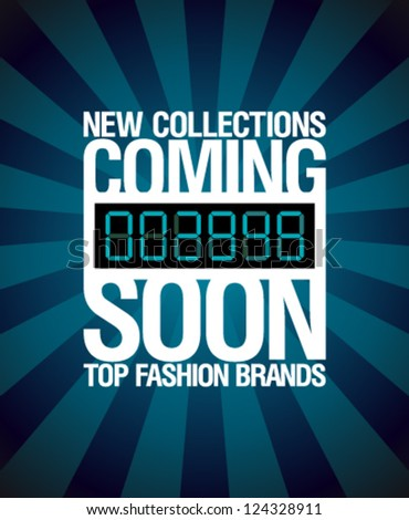 New collections, coming soon design template. - stock vector