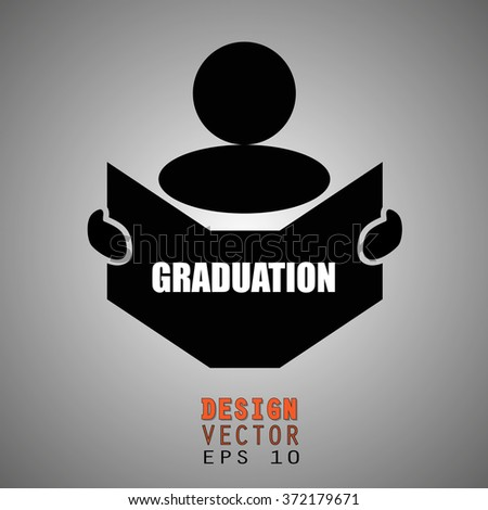 New concept of GRADUATION symbol : Book, Magazine, Ebook reader, student, teacher, tutor with hands symbol. Silhouette of a man holding a book with inscriptions. Vector illustration EPS 10 - stock vector
