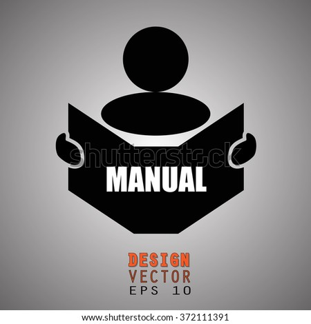 New concept of MANUAL symbol : Book, Magazine, Ebook reader, student, teacher, tutor with hands symbol. Silhouette of a man holding a book with inscriptions. Vector illustration EPS 10  - stock vector