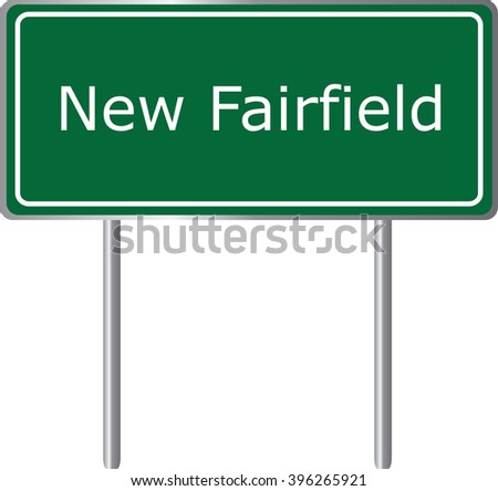 New Fairfield , Connecticut , road sign green vector illustration, road table, USA city - stock vector
