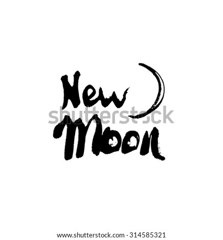 New moon. Ink hand drawn lettering. Modern vector calligraphy on white background - stock vector