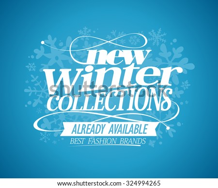 New winter collections already available design. - stock vector