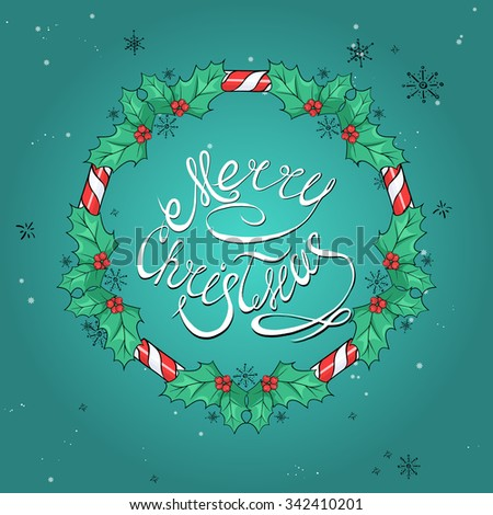 New year greeting card with Christmas wreath, Holly and a candy cane. Merry Christmas calligraphic and Typographic Background - stock vector