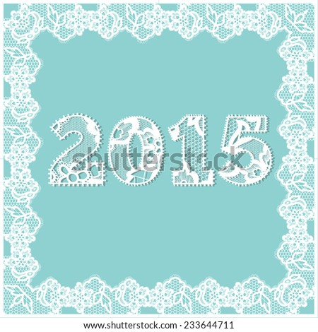 New year 2015 lace background. Vector illustration lacy digit postcard or invitation. - stock vector