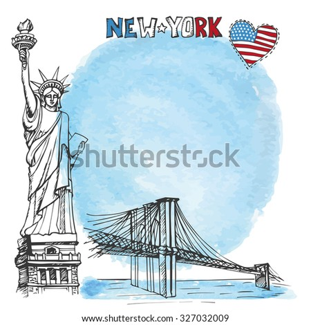 New York.American symbols Statue of Liberty,Brooklyn Bridge,heart shape flag in hand drawn sketch.Watercolor splash.Vector landmark,retro Illustration,background,design template. - stock vector