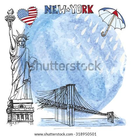 New York.American symbols Statue of Liberty,Brooklyn Bridge in hand drawn sketch.Watercolor splash,rein,umbrella.Vector landmark,retro Illustration,background,design template. - stock vector