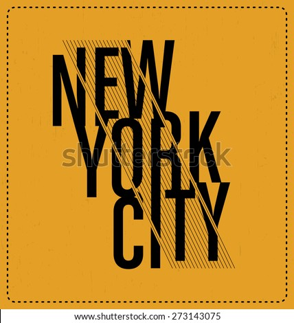New York City - Typographic Design - Classic look ideal for screen print shirt design - stock vector
