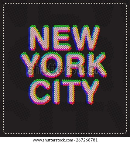 New York City typographic design ideal for print screen shirts - Type made out of small dots creating a blurry 3D image like effect - stock vector