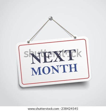 next month hanging sign isolated on white wall  - stock vector