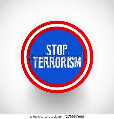 Nice and beautiful blue colour Badge with red outlined for Stop Terrorism in a creative white gradient background. - stock vector