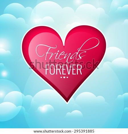 Nice and creative vector abstract for Friends Forever with beautiful cloudy blue background contains red coloured heart illustration. - stock vector