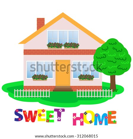 """nice home with flowers on the lawn with the words """"sweet home"""" - stock vector"""