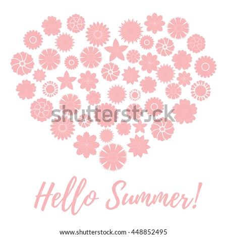 Nice picture of colorful flowers laid out in the shape of a heart and the words: hello summer on a white background - stock vector