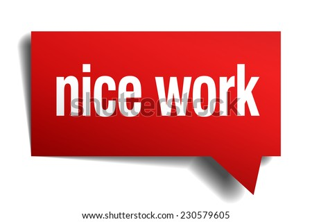 nice work red 3d realistic paper speech bubble - stock vector