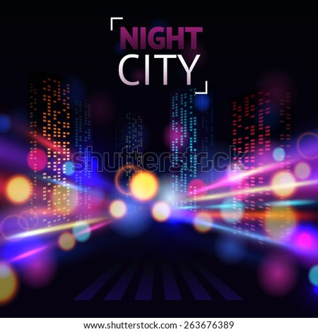 Night city with road and illuminated buildings on blur background vector illustration - stock vector