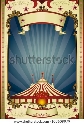 Night retro circus big top. A grunge vintage poster with a big top