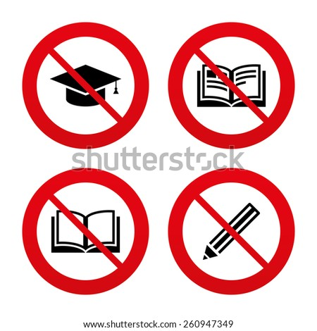 No, Ban or Stop signs. Pencil and open book icons. Graduation cap symbol. Higher education learn signs. Prohibition forbidden red symbols. Vector - stock vector