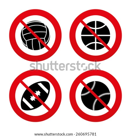 No, Ban or Stop signs. Sport balls icons. Volleyball, Basketball, Baseball and American football signs. Team sport games. Prohibition forbidden red symbols. Vector - stock vector