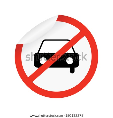 No cars allowed sign on white background and red border. - stock vector