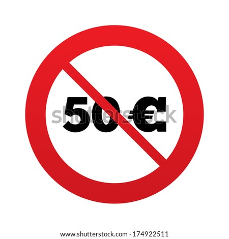 No 50 Euro sign icon. EUR currency symbol. Money label. Red prohibition sign. Stop symbol. Vector - stock vector
