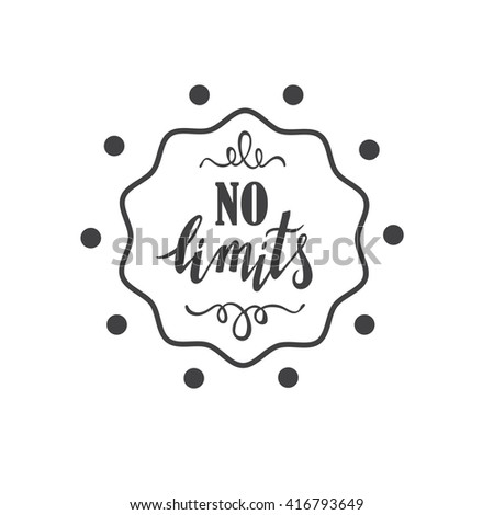 No limits.Vector handdrawn phrase with design elements. Hand lettering poster. - stock vector