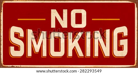 No Smoking Vintage Metal Sign with realistic rust and used effects. - stock vector