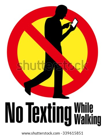 No Texting while Walking, No use Smart Phone while Walking, warning sign illustration