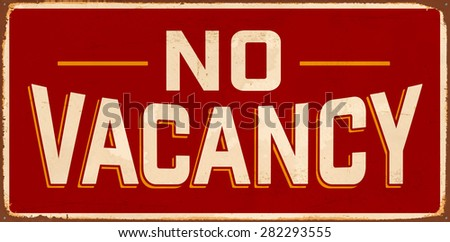 No Vacancy Vintage Metal Sign with realistic rust and used effects. - stock vector
