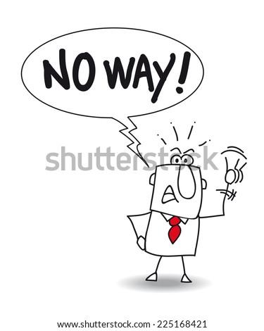 No way. Joe says No way. He is uncompromising - stock vector