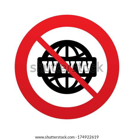 No WWW sign icon. Do not use internet. World wide web symbol. Globe. Red prohibition sign. Stop symbol. Vector - stock vector