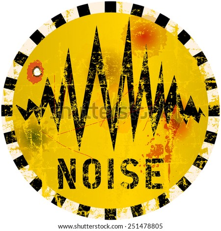 noise warning sign, grungy style, vector illustration - stock vector