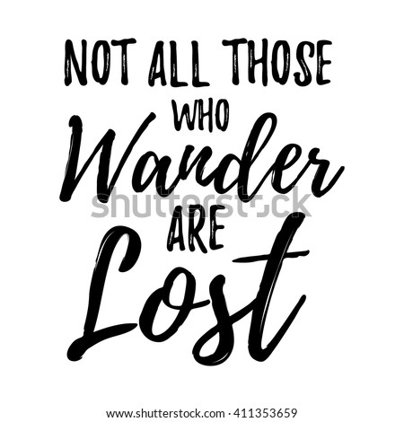 Not All those who wander are lost motivational lettering poster. Vector Hand drawn brush lettering for Home decor, cards, print, t-shirt. Inspirational quote about travel and life. Motivational phrase - stock vector