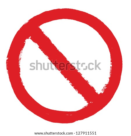 Not Allowed Sign. Grunge hand drawn symbol - stock vector
