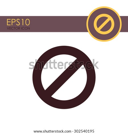 Not Allowed Sign vector icon. - stock vector