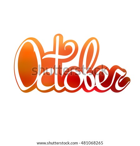 October, colorful isolated sticker, calligraphic lettering, word design template, vector illustration