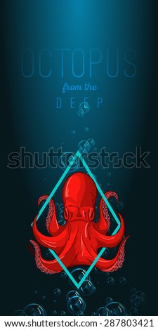Octopus in deep. Vector color illustration on gradient background with decorative element. close up. Octopus, lettering, bubble, lights. Template, poster, flyer, invitation to party, print, tattoo. - stock vector