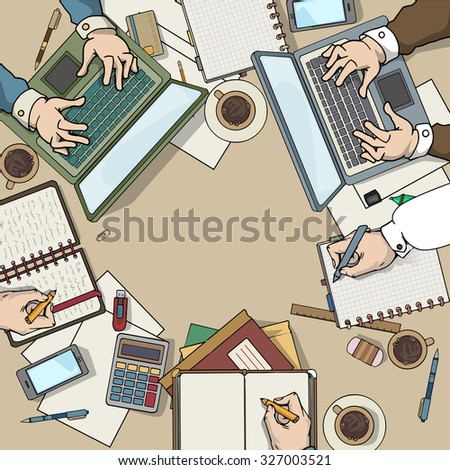 Office desk top view filled with various items, laptop, notebooks, coffee cup, many hands working around the able, office meeting, vector illustration - stock vector