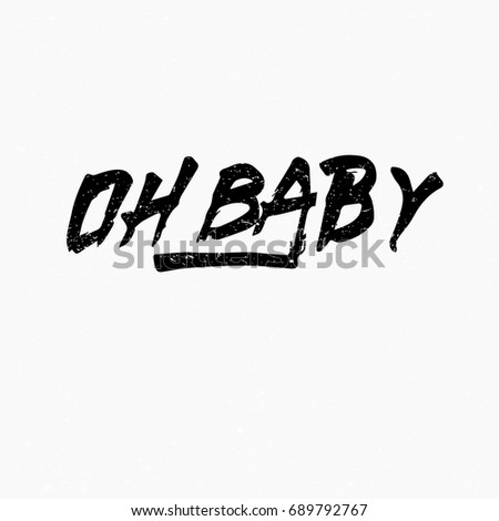 Oh Baby Logo Ink Hand Lettering Modern Brush Calligraphy Handwritten Phrase Inspiration