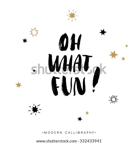 Oh what FUN! Christmas calligraphy. Handwritten modern brush lettering. Hand drawn design elements. - stock vector