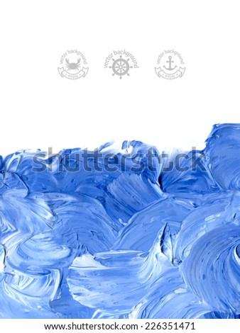 Oil painted background. Vector illustration. Abstract backdrop. Blue water waves painted in oil. Marine symbols and labels. - stock vector