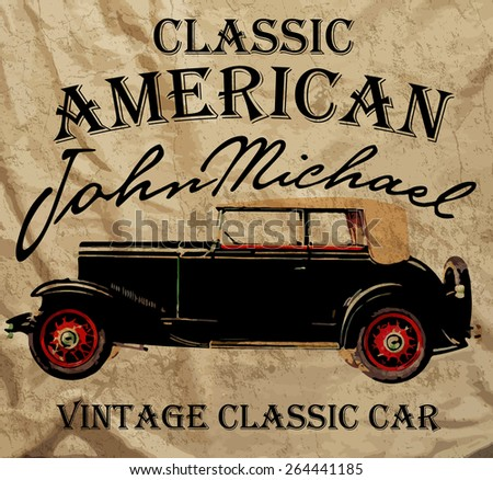 Old American Car Vintage Classic Retro man T shirt Graphic Design - stock vector