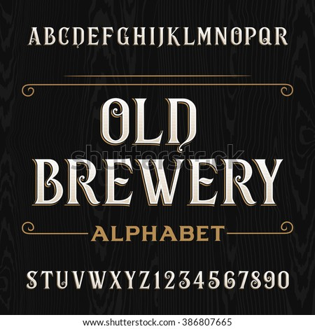 Old brewery alphabet vector font. Type letters on the dark wooden background. Vintage vector typeface for labels, headlines, posters etc. - stock vector